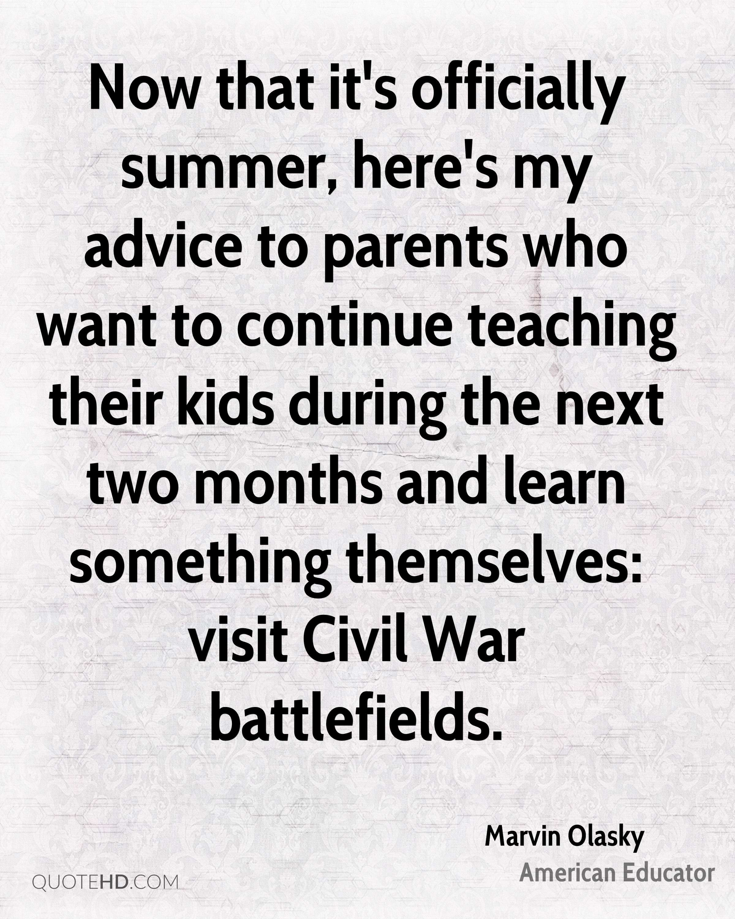 Now that it's officially summer, here's my advice to parents who want to continue teaching their kids during the next two months and learn something themselves: visit Civil War battlefields.