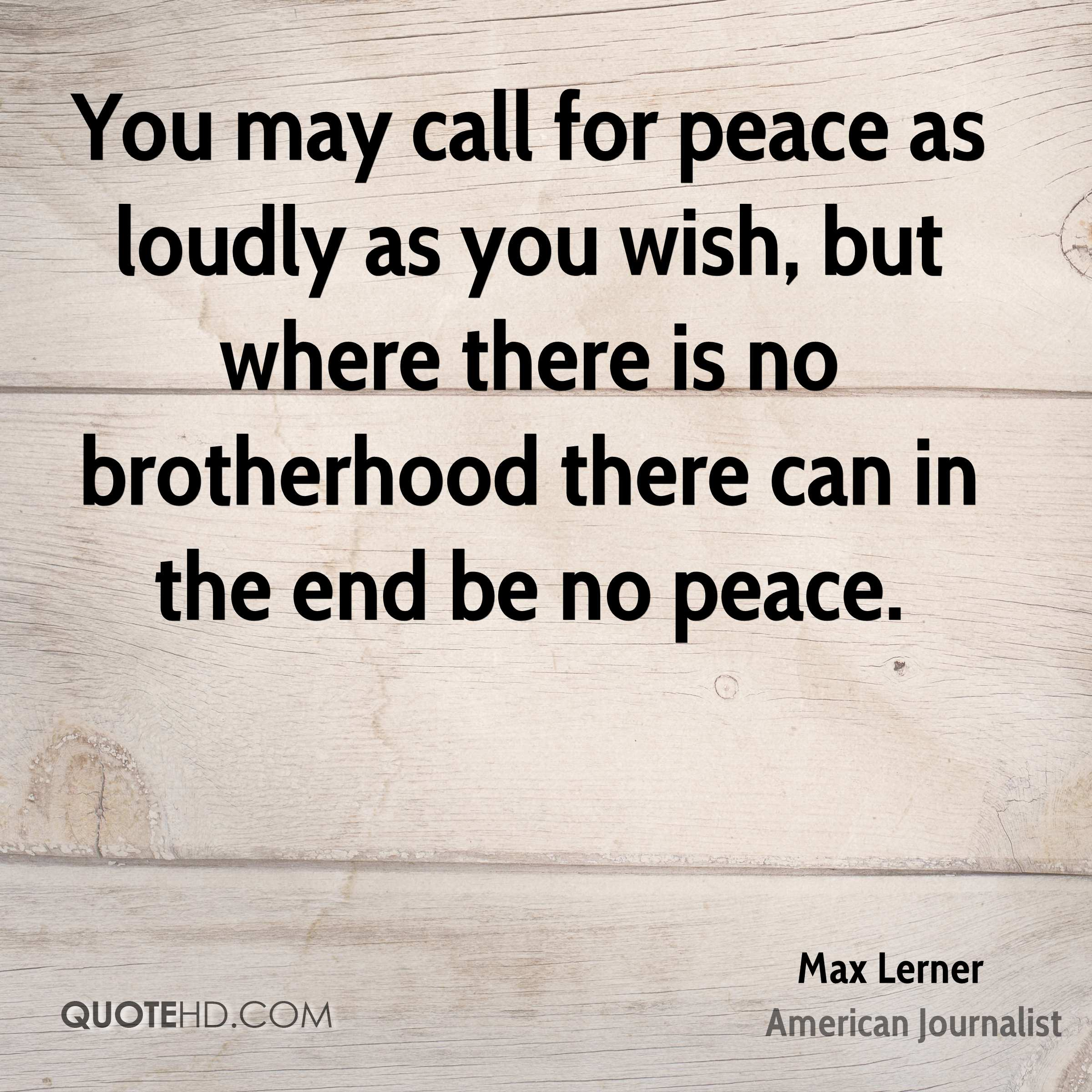 Max Lerner Peace Quotes Quotehd