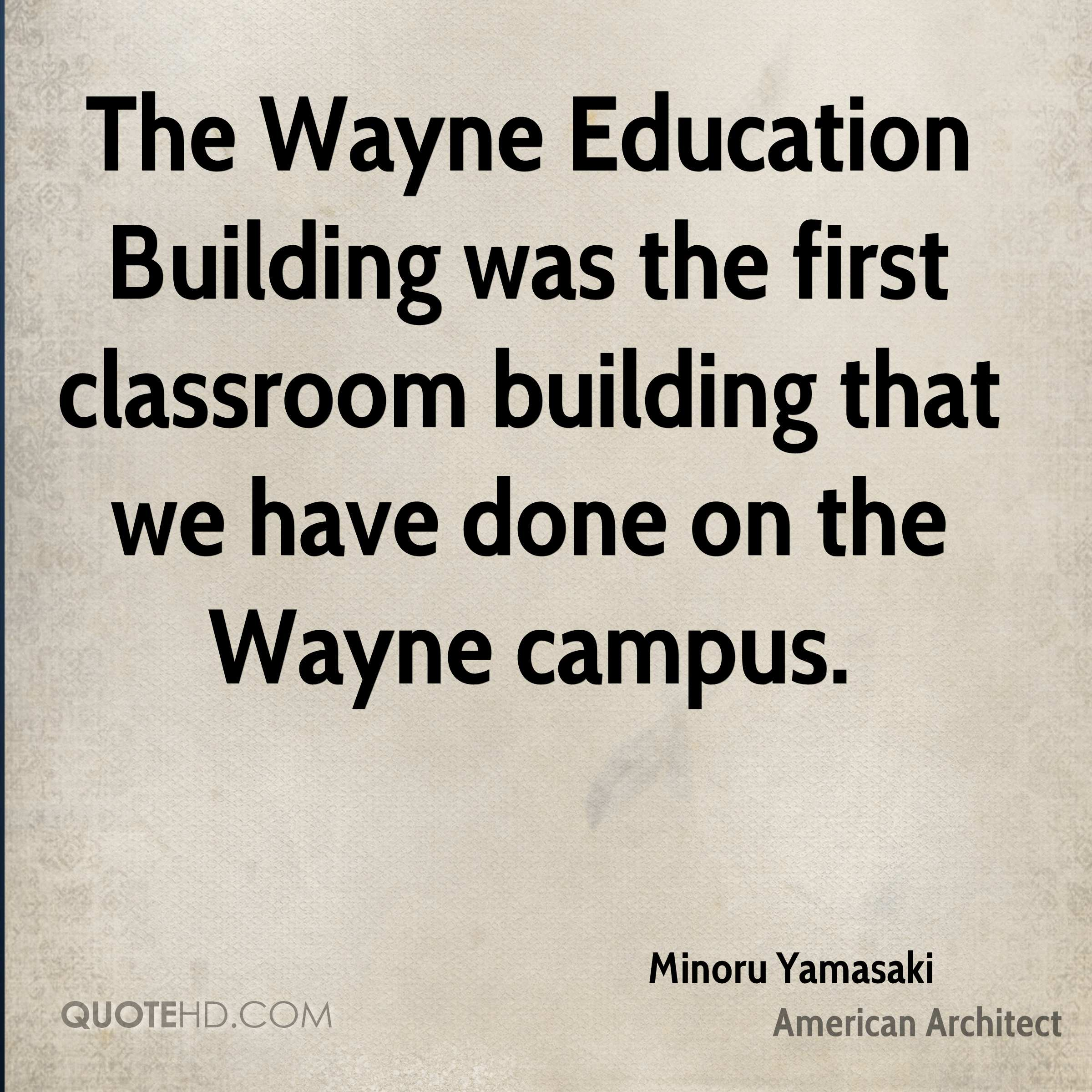 The Wayne Education Building was the first classroom building that we have done on the Wayne campus.