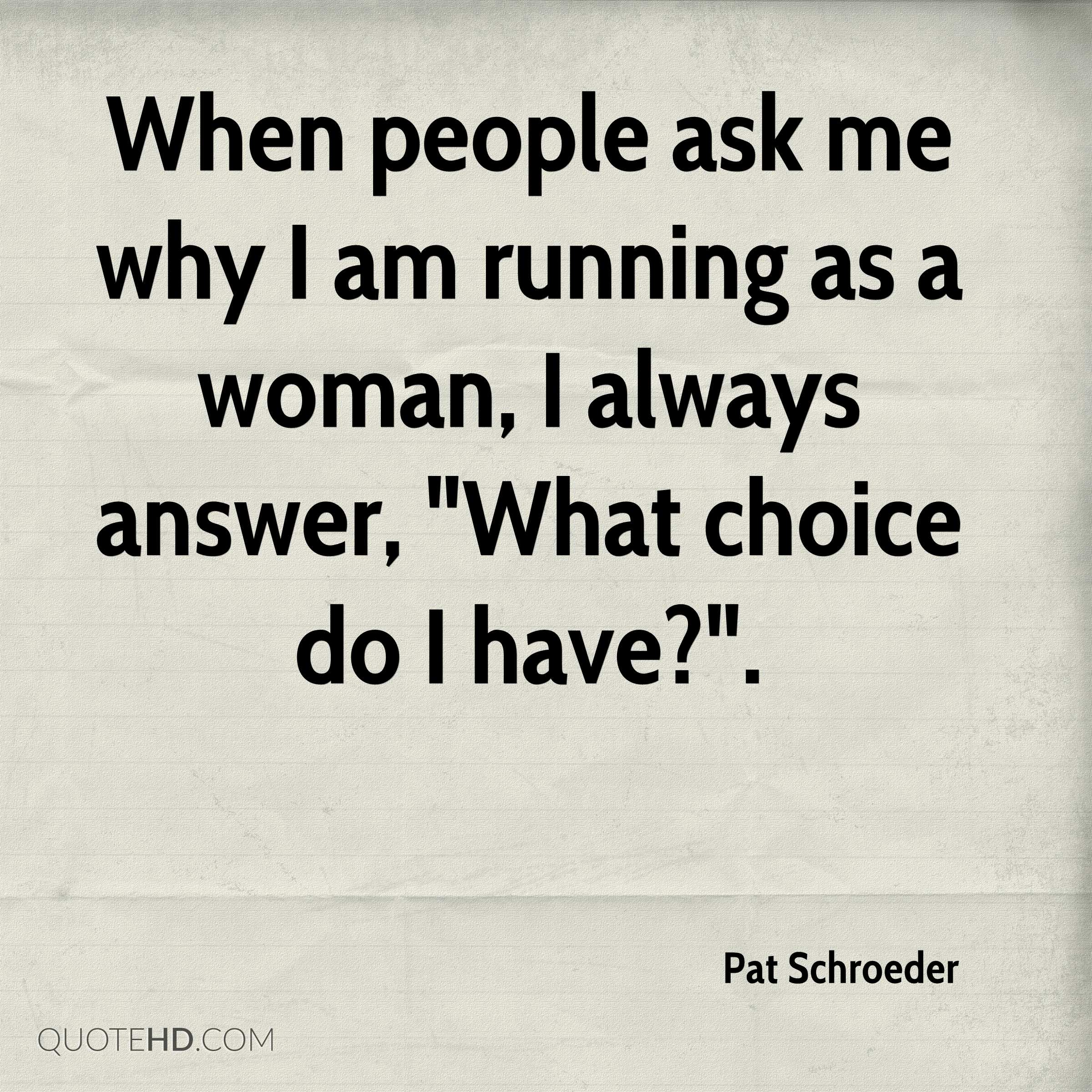 """When people ask me why I am running as a woman, I always answer, """"What choice do I have?""""."""