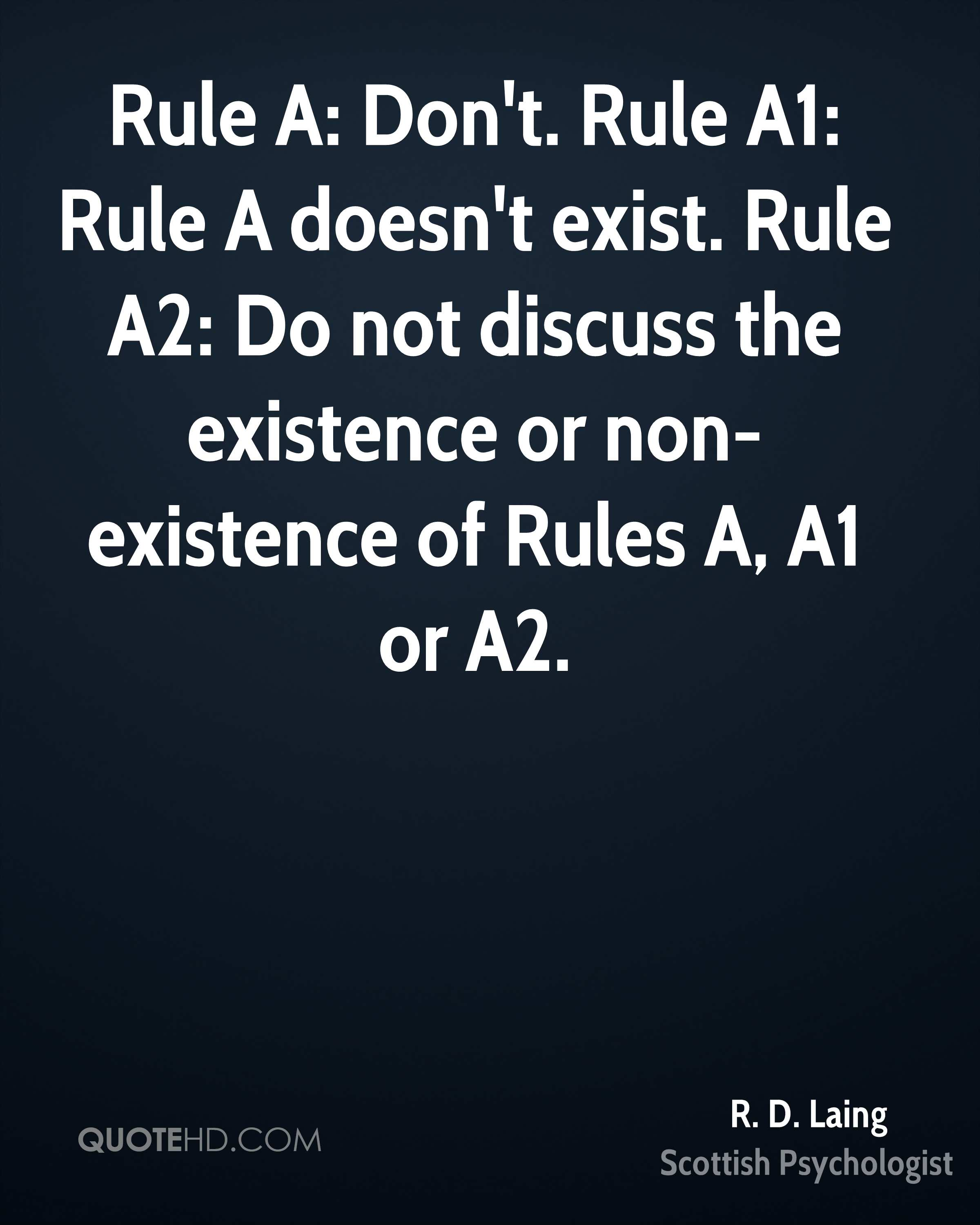 Rule A: Don't. Rule A1: Rule A doesn't exist. Rule A2: Do not discuss the existence or non-existence of Rules A, A1 or A2.