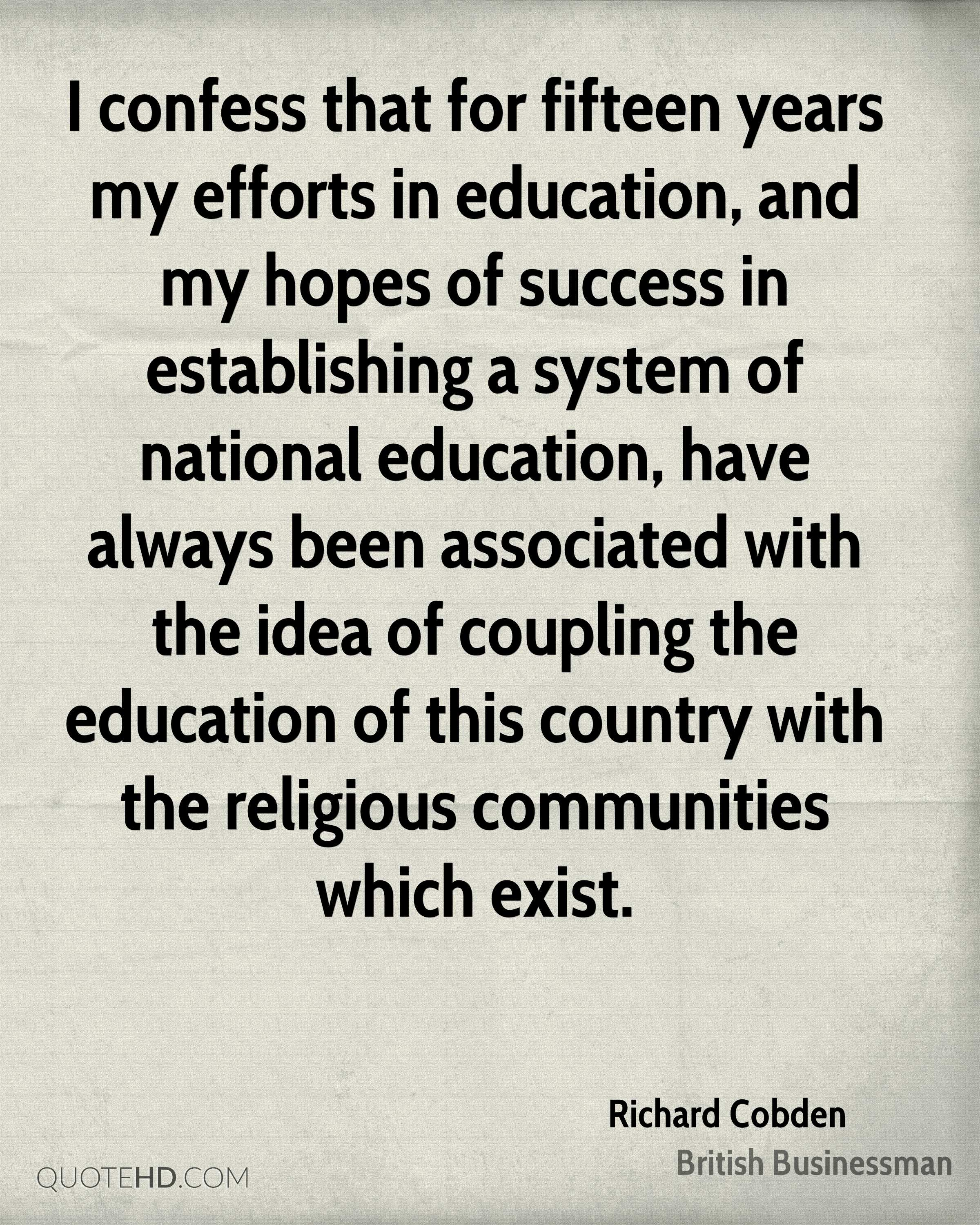 I confess that for fifteen years my efforts in education, and my hopes of success in establishing a system of national education, have always been associated with the idea of coupling the education of this country with the religious communities which exist.