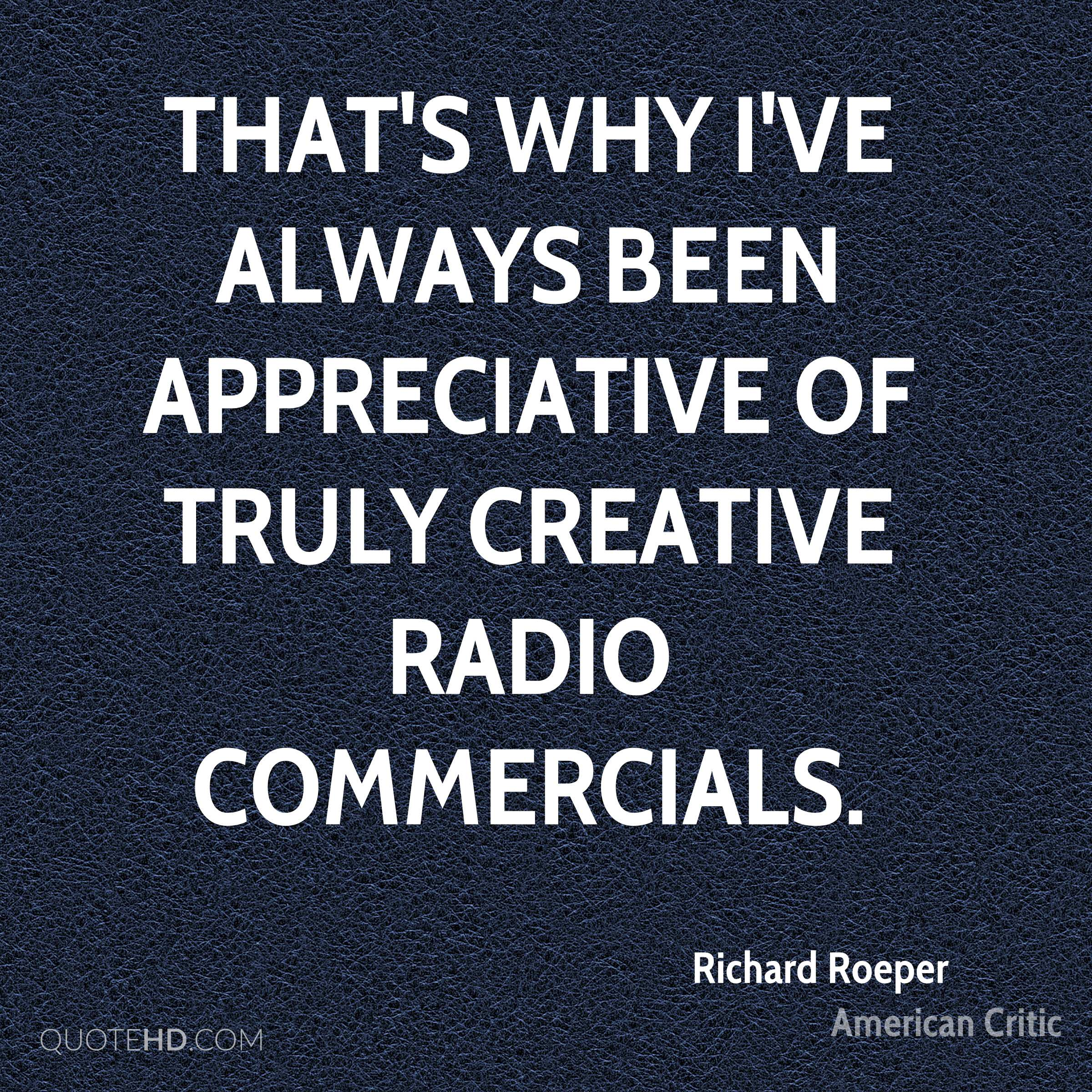 That's why I've always been appreciative of truly creative radio commercials.