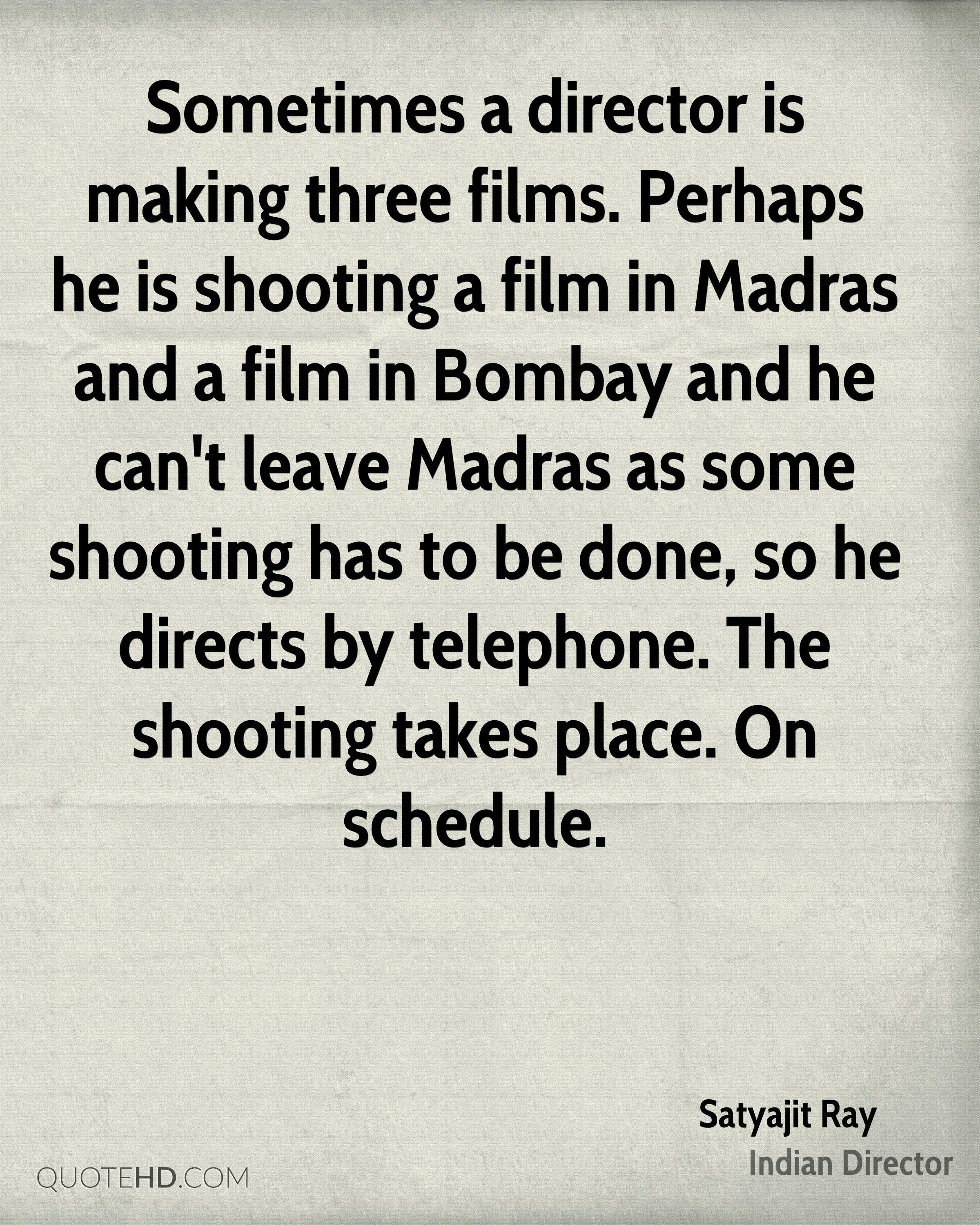 Shooting Quotes Satyajit Ray Quotes  Quotehd