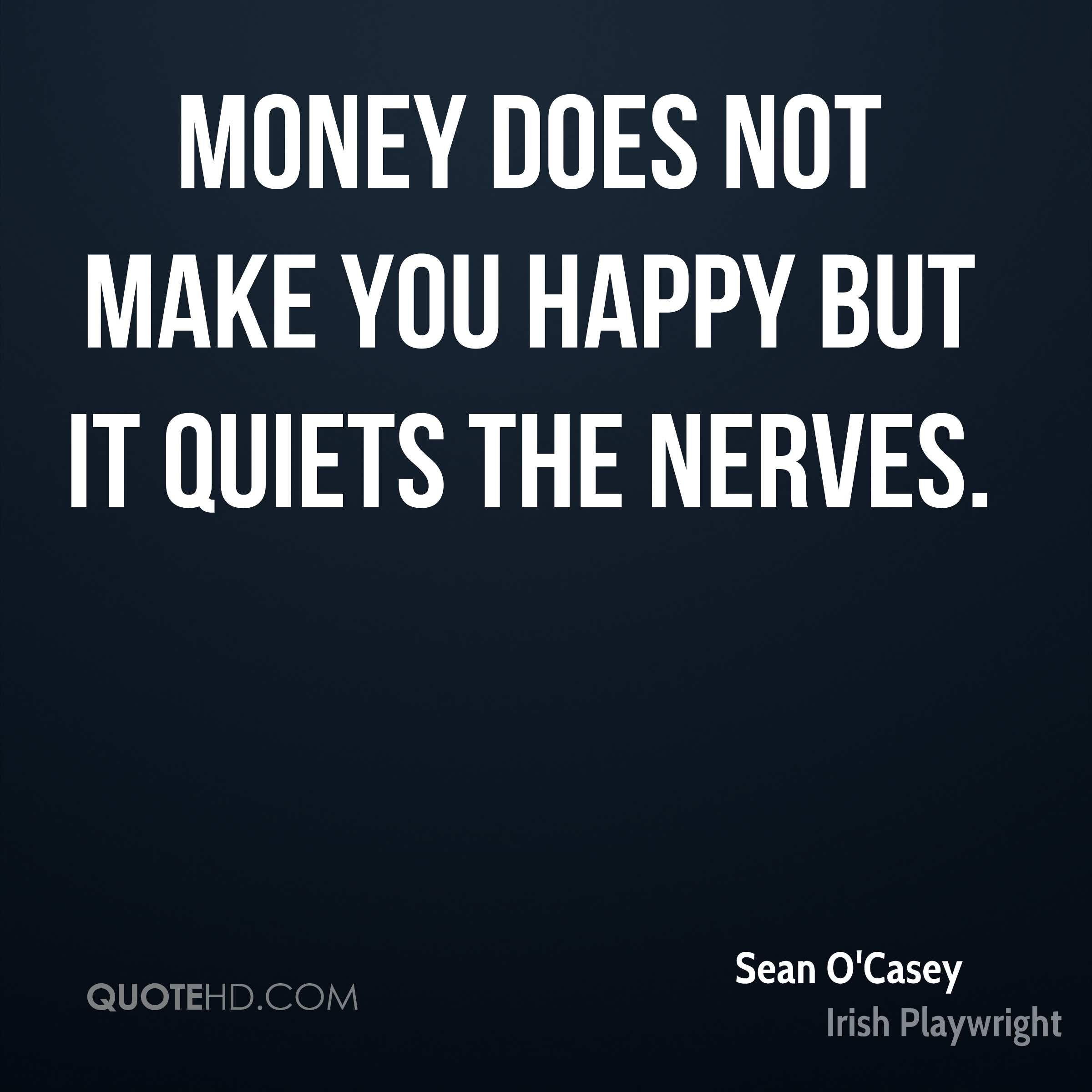 Quotes To Make You Happy Sean O'casey Quotes  Quotehd