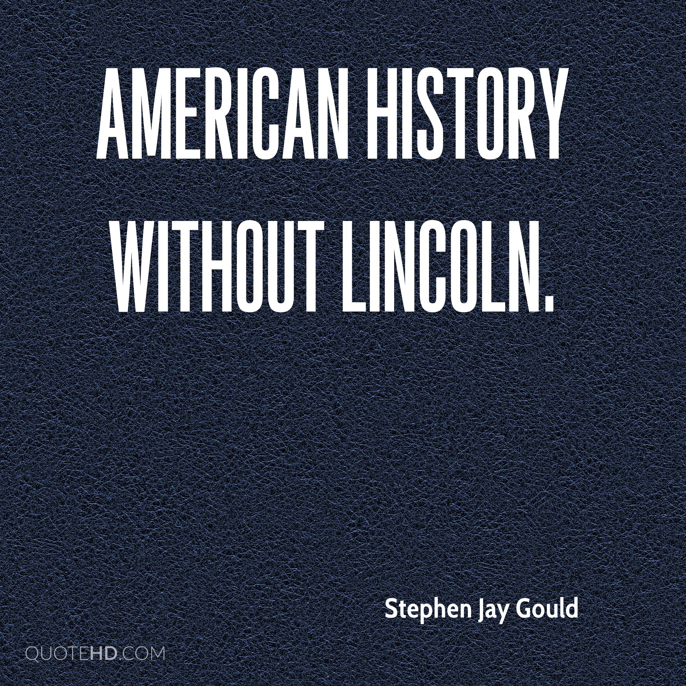 American history without Lincoln.