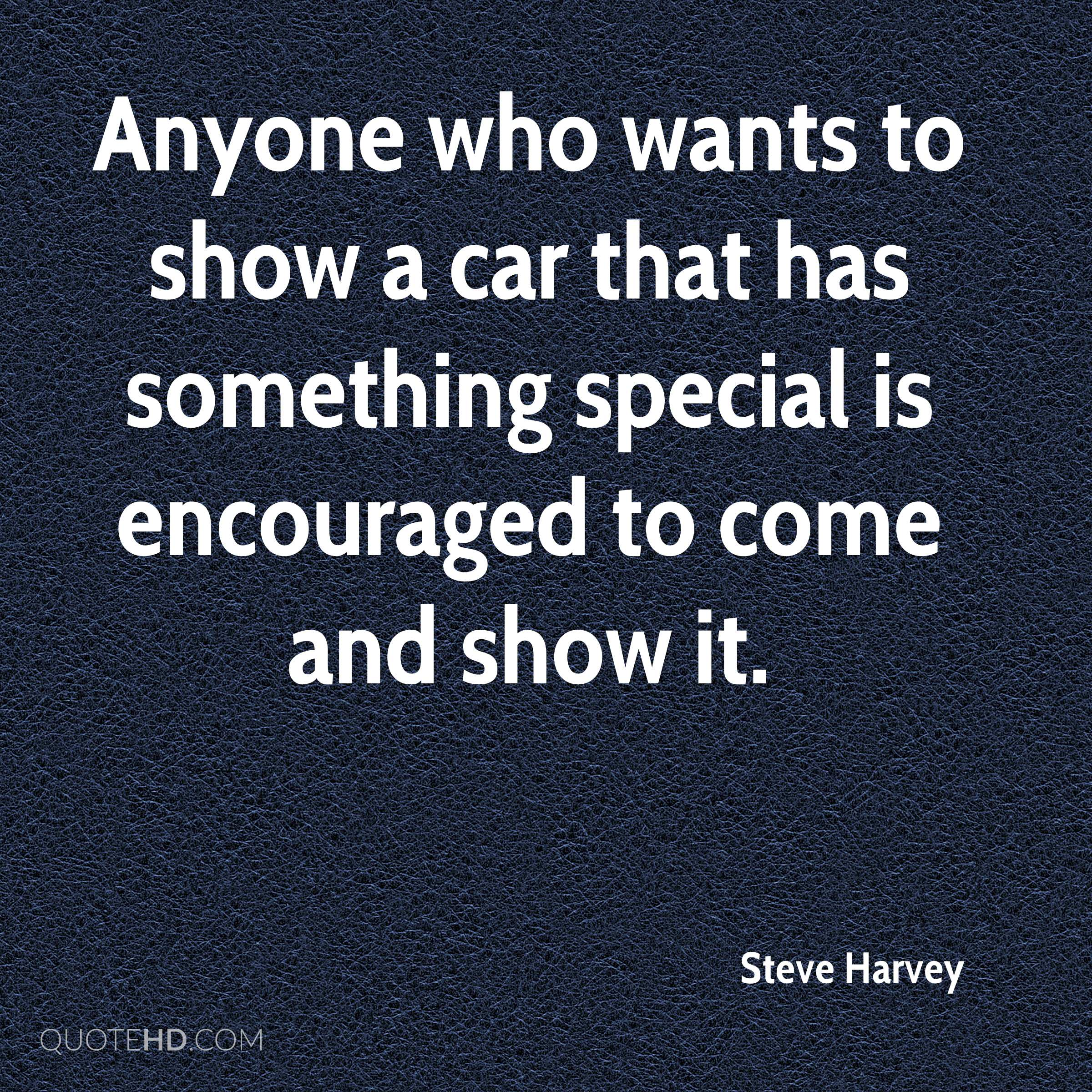 Anyone who wants to show a car that has something special is encouraged to come and show it.