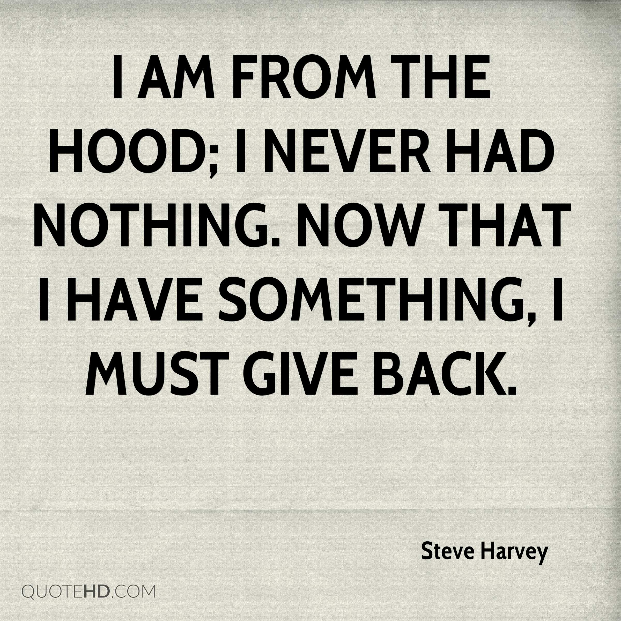 Life In The Hood Quotes Images: Steve Harvey Quotes