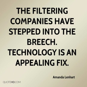 The filtering companies have stepped into the breech. Technology is an appealing fix.