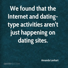 We found that the Internet and dating-type activities aren't just happening on dating sites.