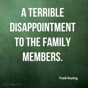Frank Keating - a terrible disappointment to the family members.