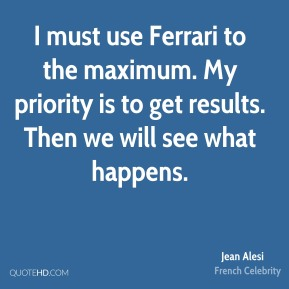 Jean Alesi - I must use Ferrari to the maximum. My priority is to get results. Then we will see what happens.