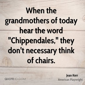 "When the grandmothers of today hear the word ""Chippendales,"" they don't necessary think of chairs."