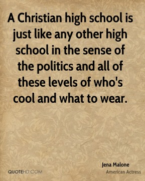 A Christian high school is just like any other high school in the sense of the politics and all of these levels of who's cool and what to wear.