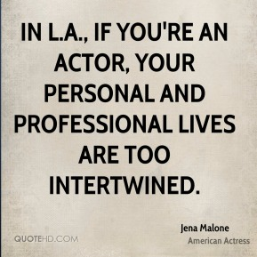 In L.A., if you're an actor, your personal and professional lives are too intertwined.
