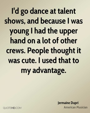 I'd go dance at talent shows, and because I was young I had the upper hand on a lot of other crews. People thought it was cute. I used that to my advantage.