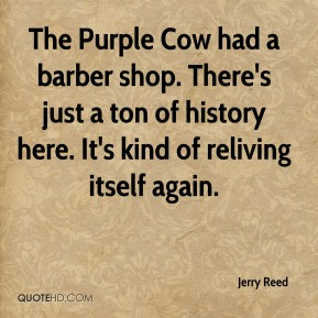 The Purple Cow had a barber shop. There's just a ton of history here. It's kind of reliving itself again.