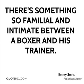 There's something so familial and intimate between a boxer and his trainer.