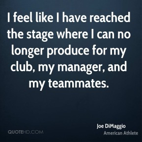 I feel like I have reached the stage where I can no longer produce for my club, my manager, and my teammates.