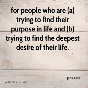 John Tesh  - for people who are (a) trying to find their purpose in life and (b) trying to find the deepest desire of their life.