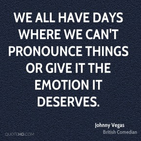 We all have days where we can't pronounce things or give it the emotion it deserves.