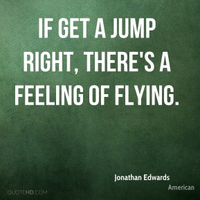 If get a jump right, there's a feeling of flying.