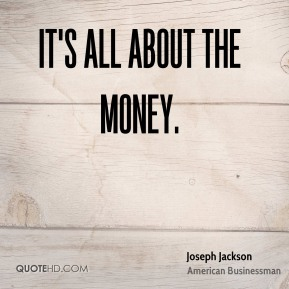 It's all about the money.