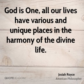God is One, all our lives have various and unique places in the harmony of the divine life.