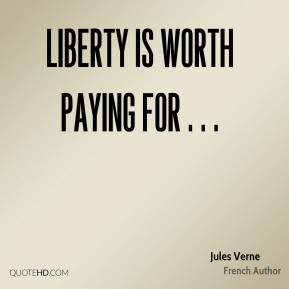 Liberty is worth paying for . . .
