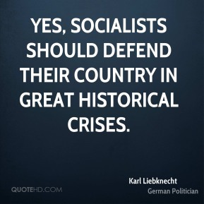 Yes, Socialists should defend their country in great historical crises.
