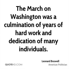 Leonard Boswell - The March on Washington was a culmination of years of hard work and dedication of many individuals.