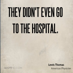 They didn't even go to the hospital.
