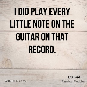 I did play every little note on the guitar on that record.