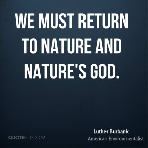 We must return to nature and nature's god.