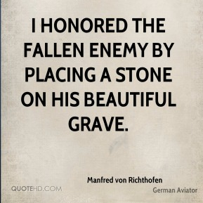 Manfred von Richthofen - I honored the fallen enemy by placing a stone on his beautiful grave.