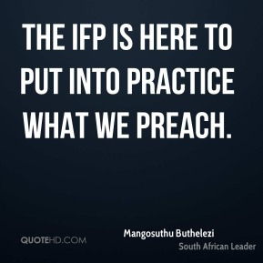 The IFP is here to put into practice what we preach.