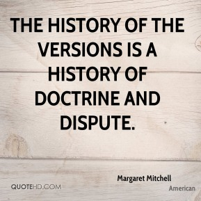 Margaret Mitchell  - The history of the versions is a history of doctrine and dispute.