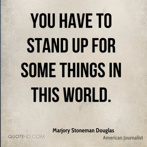 You have to stand up for some things in this world.