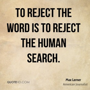 To reject the word is to reject the human search.