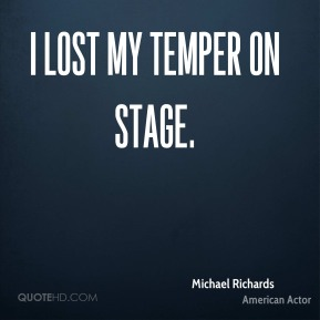 I lost my temper on stage.