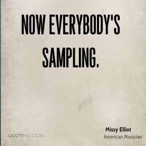 Now everybody's sampling.