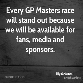 Nigel Mansell - Every GP Masters race will stand out because we will be available for fans, media and sponsors.