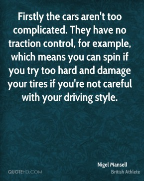 Firstly the cars aren't too complicated. They have no traction control, for example, which means you can spin if you try too hard and damage your tires if you're not careful with your driving style.