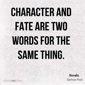 Character and fate are two words for the same thing.