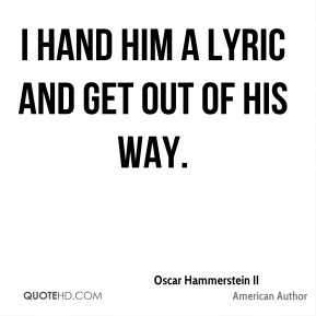 I hand him a lyric and get out of his way.
