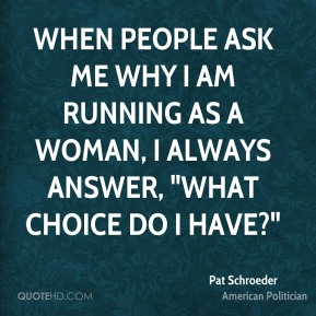 "When people ask me why I am running as a woman, I always answer, ""What choice do I have?"""
