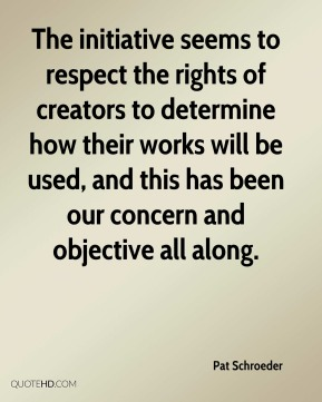 The initiative seems to respect the rights of creators to determine how their works will be used, and this has been our concern and objective all along.