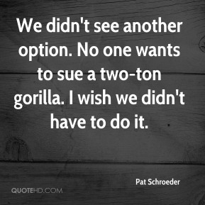We didn't see another option. No one wants to sue a two-ton gorilla. I wish we didn't have to do it.