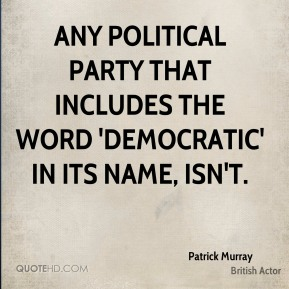 Any political party that includes the word 'democratic' in its name, isn't.