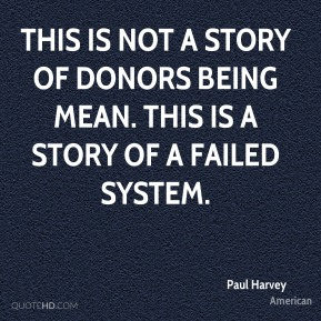 This is not a story of donors being mean. This is a story of a failed system.